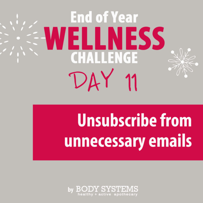 When cleaning and decluttering, don't forget to unsubscribe from unnecessary emails.