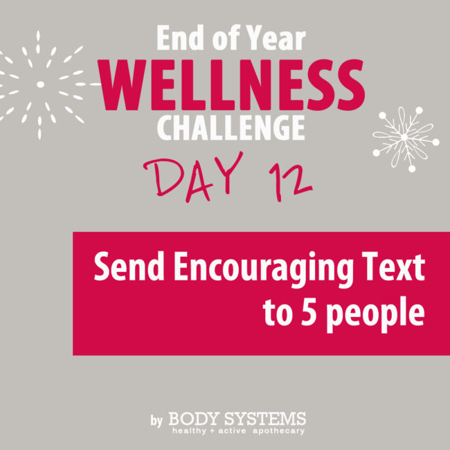 Boost and motivate at least 5 people today with a short, encouraging text