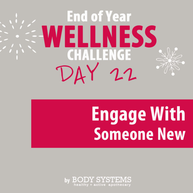 Engage with Someone New Today