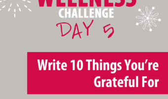 Stop a moment and list 10 things you're grateful for which is a great breather exercise during the holidays