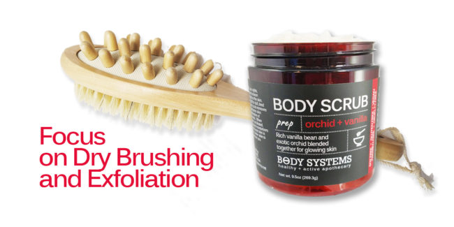 Dry Brushing and Body Scrubs can increase circulation and help heart health.